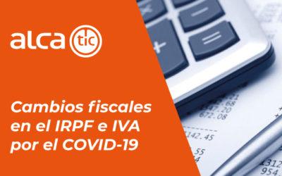 Cambios fiscales en el IRPF e IVA por el COVID-19