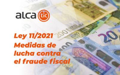 Ley 11/2021, de medidas de prevención y lucha contra el fraude fiscal